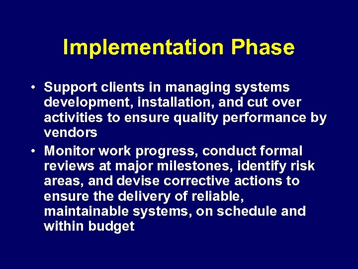 Implementation Phase • Support clients in managing systems development, installation, and cut over activities
