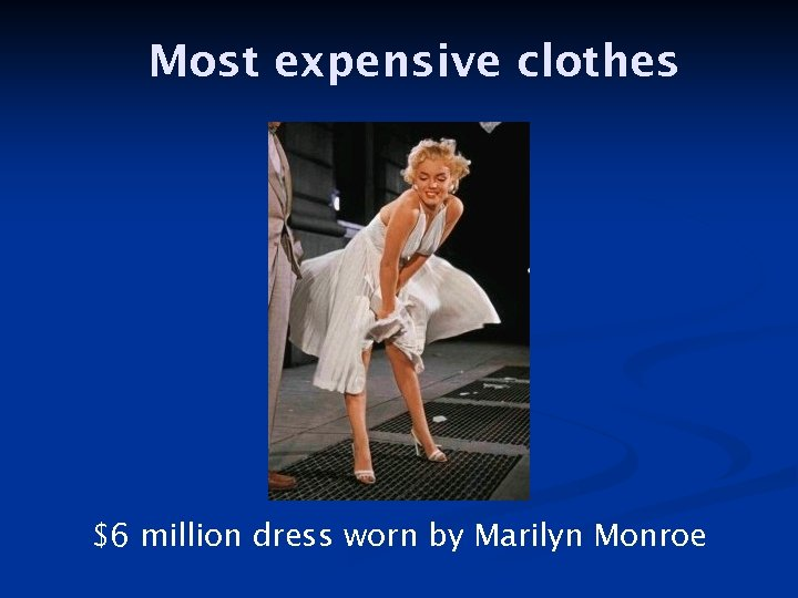 Most expensive clothes $6 million dress worn by Marilyn Monroe