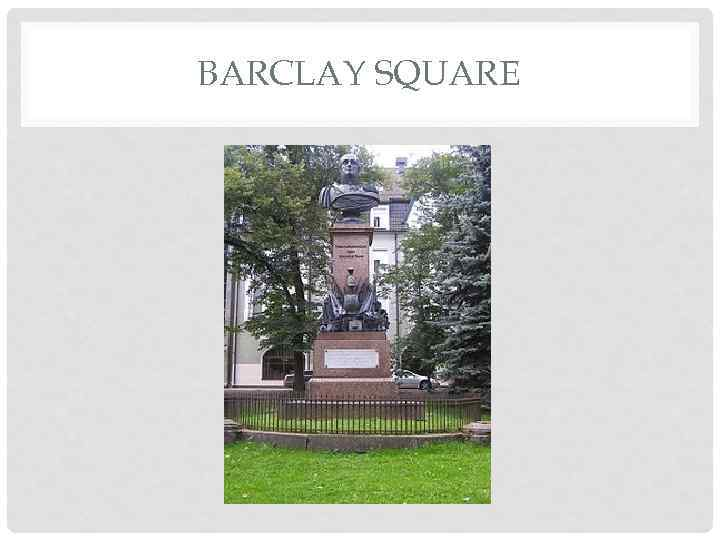 BARCLAY SQUARE