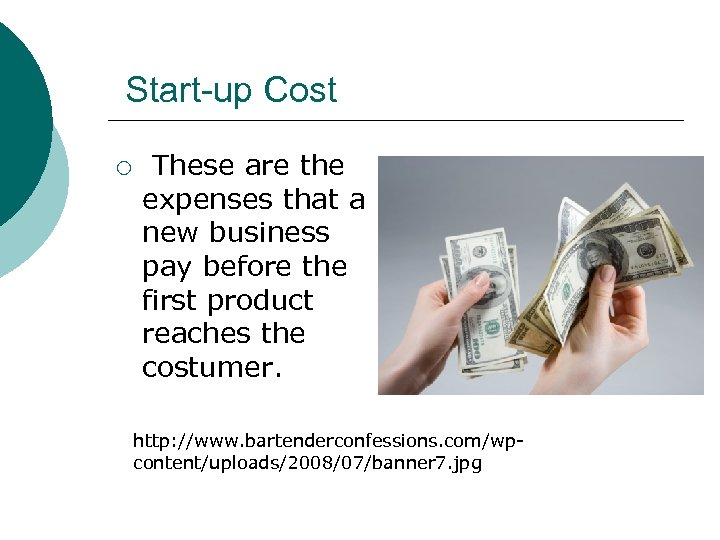 Start-up Cost ¡ These are the expenses that a new business pay before the