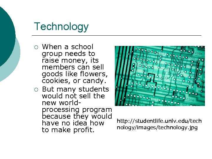 Technology ¡ ¡ When a school group needs to raise money, its members can