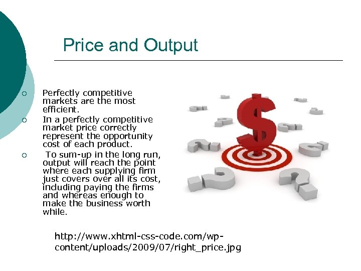 Price and Output ¡ ¡ ¡ Perfectly competitive markets are the most efficient. In