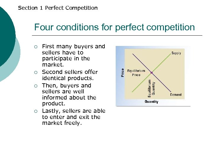 Section 1 Perfect Competition Four conditions for perfect competition ¡ ¡ First many buyers