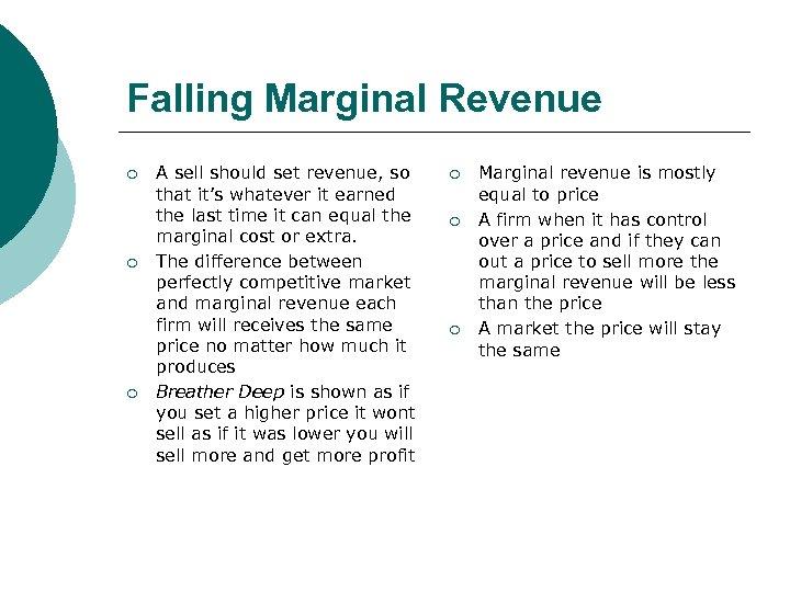 Falling Marginal Revenue ¡ ¡ ¡ A sell should set revenue, so that it's