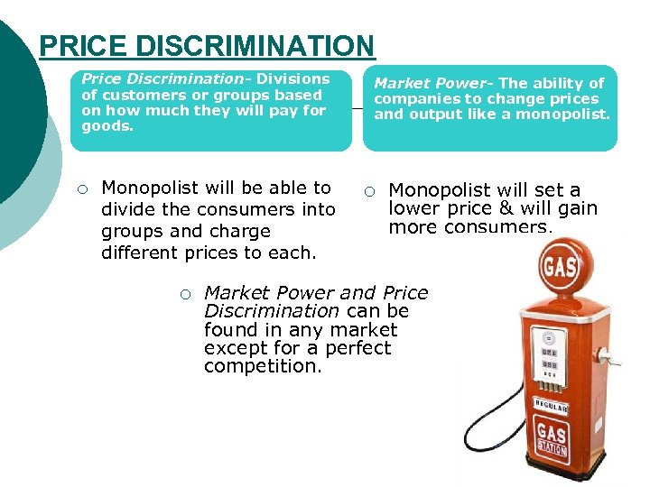PRICE DISCRIMINATION Price Discrimination- Divisions of customers or groups based on how much they