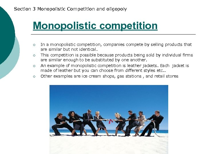 Section 3 Monopolistic Competition and oligopoly Monopolistic competition ¡ ¡ In a monopolistic competition,