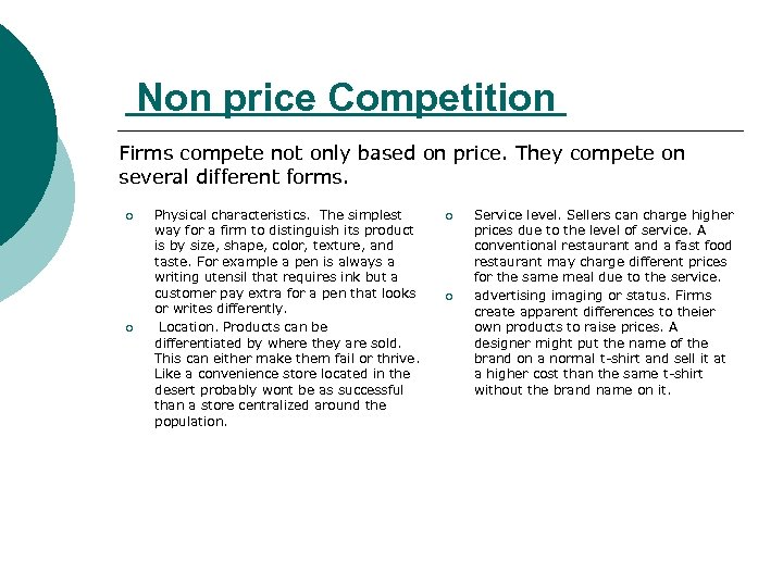 Non price Competition Firms compete not only based on price. They compete on several