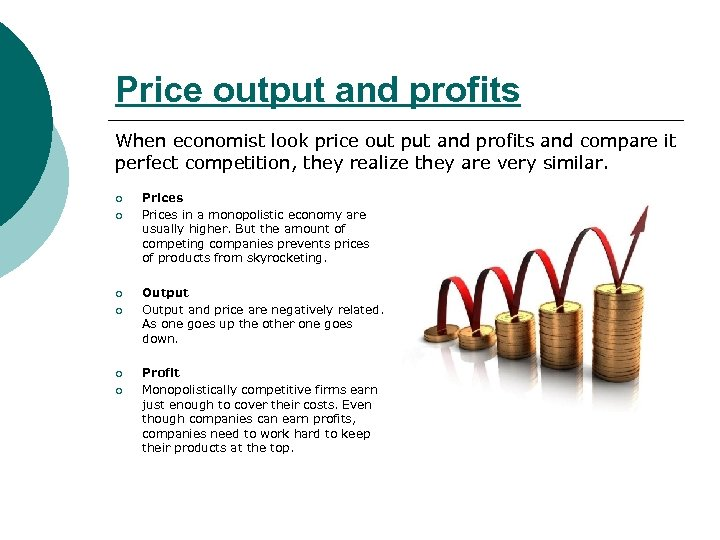 Price output and profits When economist look price out put and profits and compare