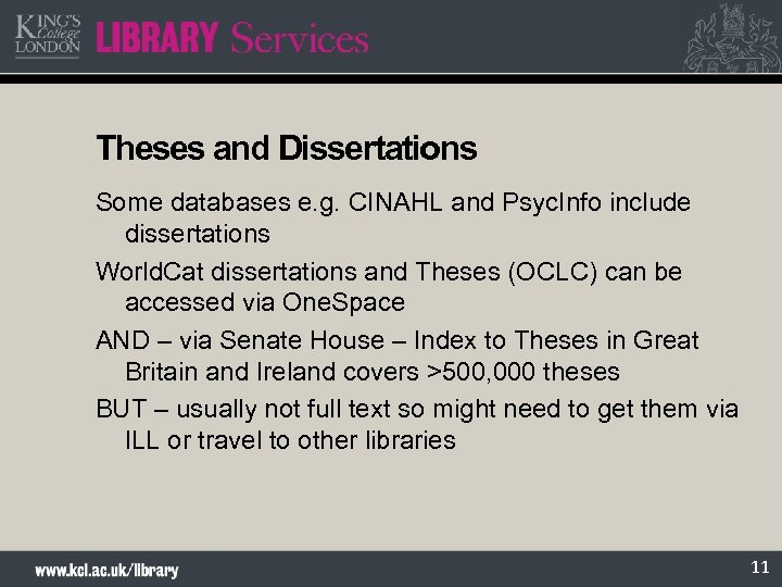 Theses and Dissertations Some databases e. g. CINAHL and Psyc. Info include dissertations World.