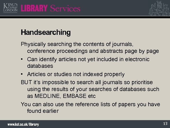 Handsearching Physically searching the contents of journals, conference proceedings and abstracts page by page