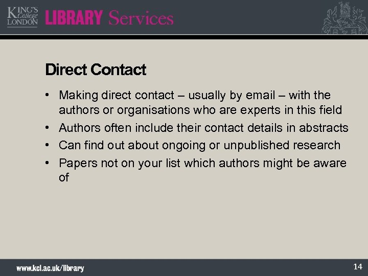 Direct Contact • Making direct contact – usually by email – with the authors