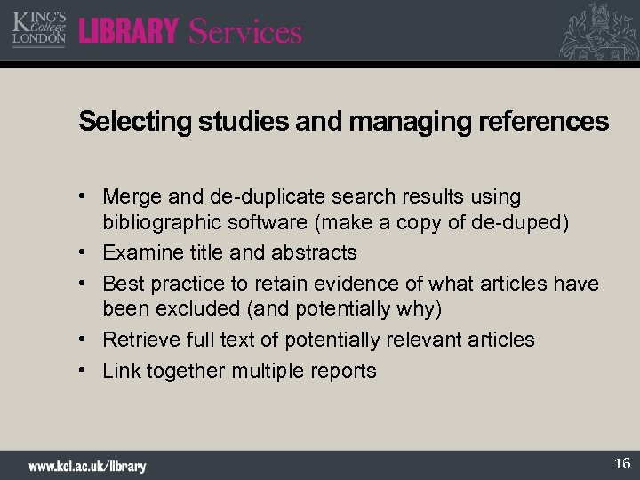Selecting studies and managing references • Merge and de-duplicate search results using bibliographic software