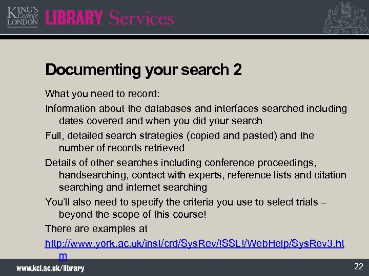 Documenting your search 2 What you need to record: Information about the databases and