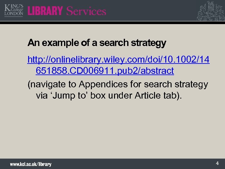 An example of a search strategy http: //onlinelibrary. wiley. com/doi/10. 1002/14 651858. CD 006911.