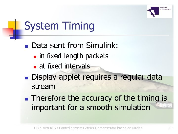 System Timing n Data sent from Simulink: n n in fixed-length packets at fixed