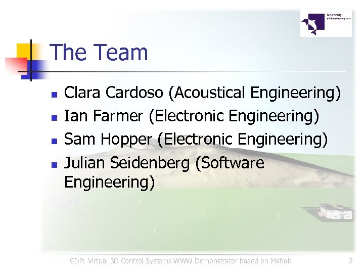 The Team n n Clara Cardoso (Acoustical Engineering) Ian Farmer (Electronic Engineering) Sam Hopper