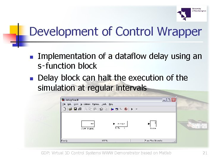 Development of Control Wrapper n n Implementation of a dataflow delay using an s‑function