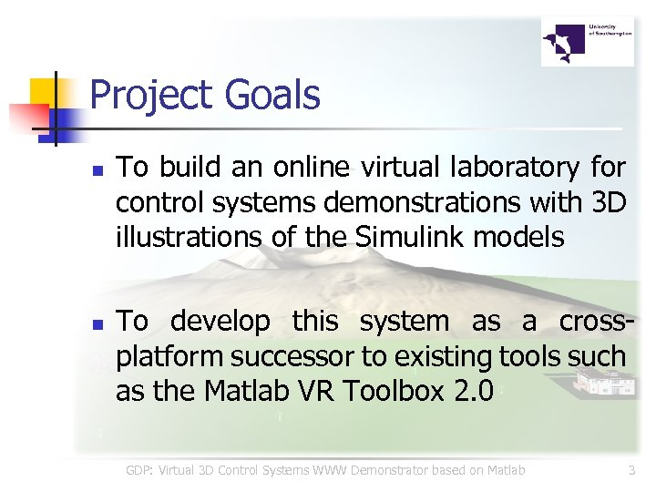 Project Goals n n To build an online virtual laboratory for control systems demonstrations