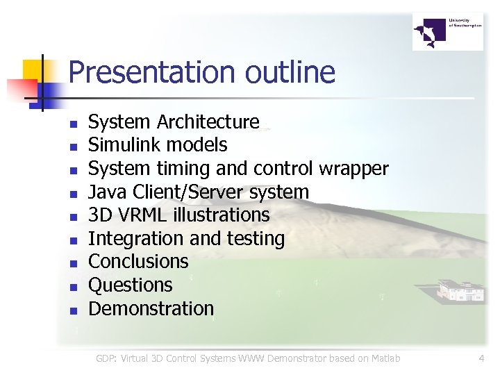 Presentation outline n n n n n System Architecture Simulink models System timing and