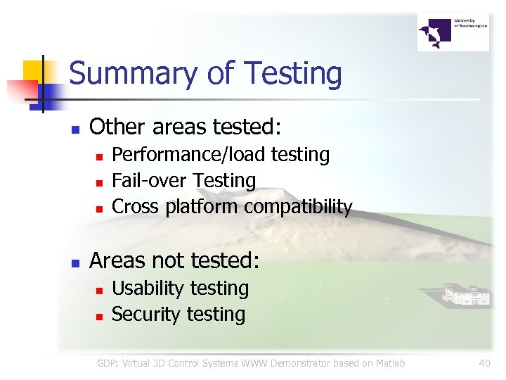Summary of Testing n Other areas tested: n n Performance/load testing Fail-over Testing Cross
