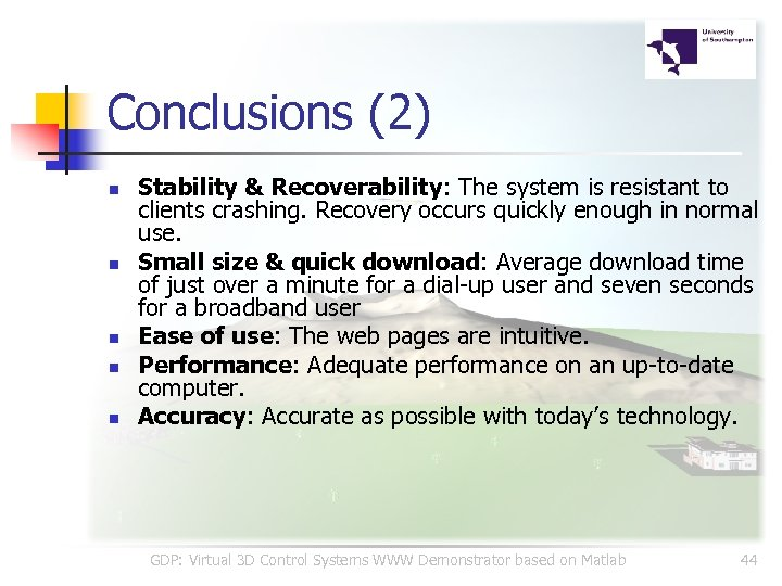 Conclusions (2) n n n Stability & Recoverability: The system is resistant to clients