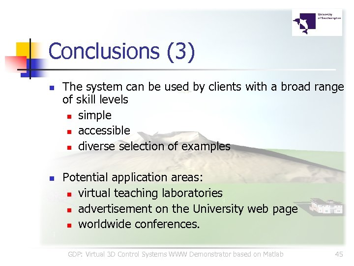 Conclusions (3) n n The system can be used by clients with a broad