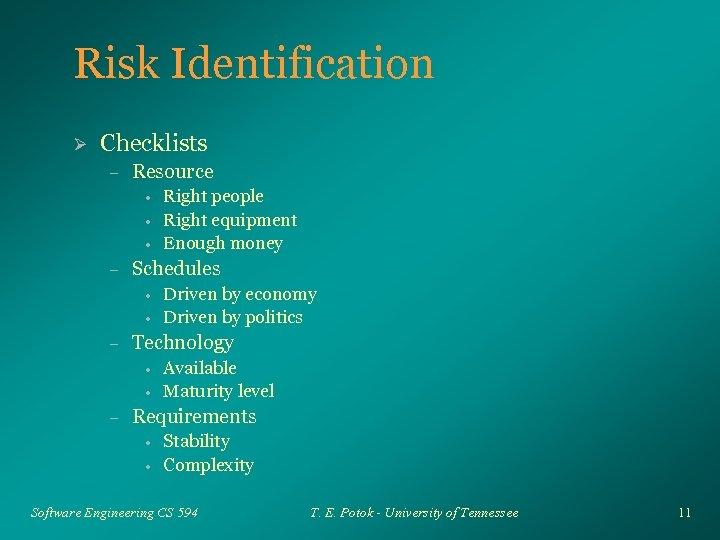 Risk Identification Ø Checklists – Resource • • • – Schedules • • –