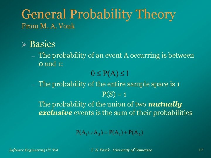 General Probability Theory From M. A. Vouk Ø Basics – The probability of an