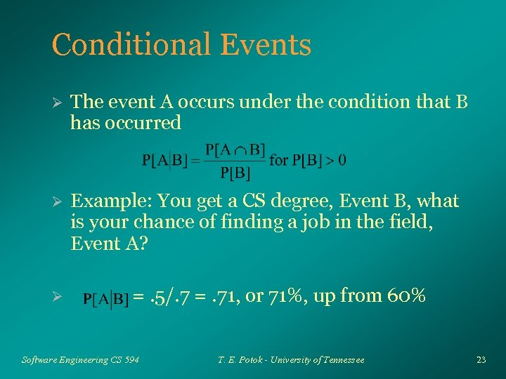 Conditional Events Ø The event A occurs under the condition that B has occurred