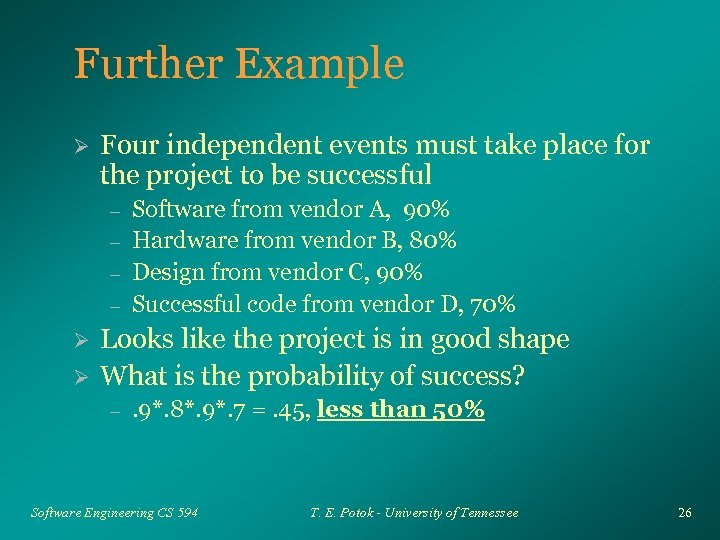 Further Example Ø Four independent events must take place for the project to be