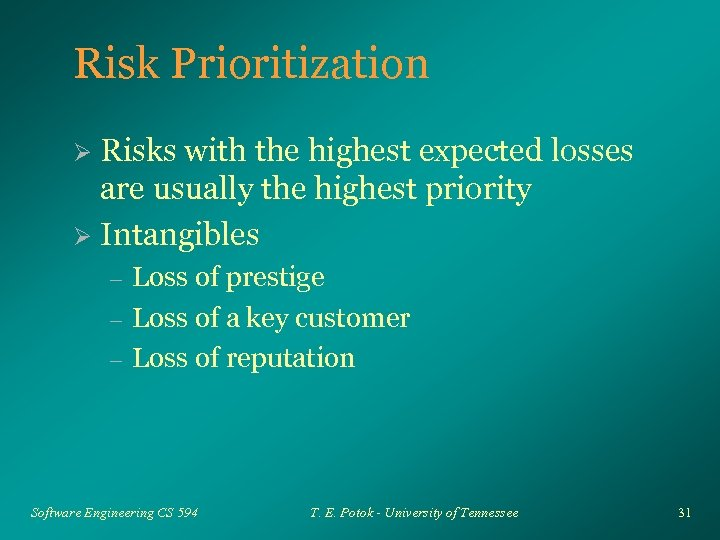 Risk Prioritization Risks with the highest expected losses are usually the highest priority Ø
