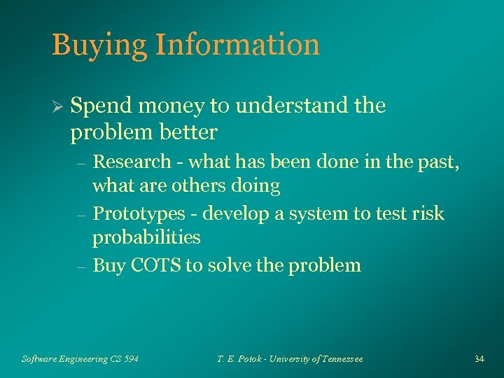 Buying Information Ø Spend money to understand the problem better – – – Research
