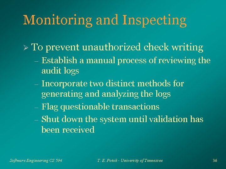 Monitoring and Inspecting Ø To prevent unauthorized check writing – – Establish a manual