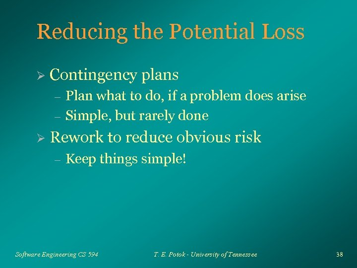Reducing the Potential Loss Ø Contingency plans – – Ø Plan what to do,
