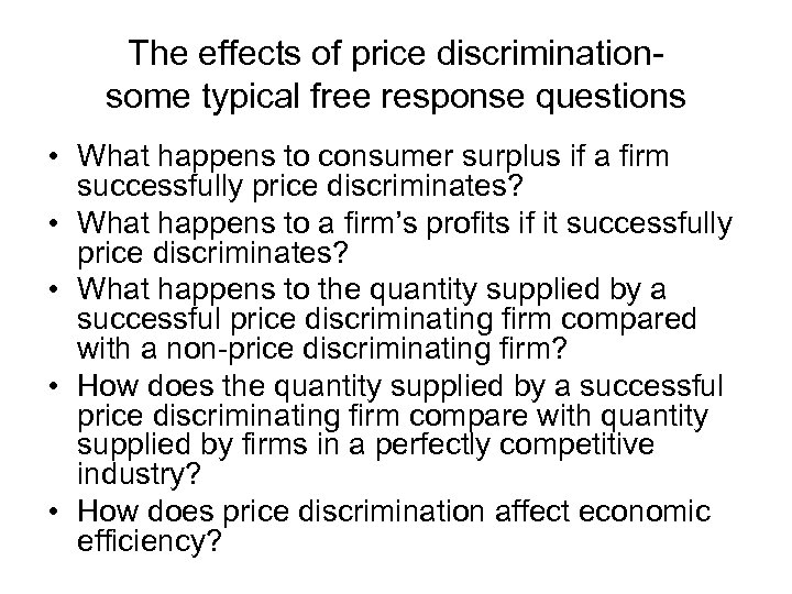 The effects of price discriminationsome typical free response questions • What happens to consumer