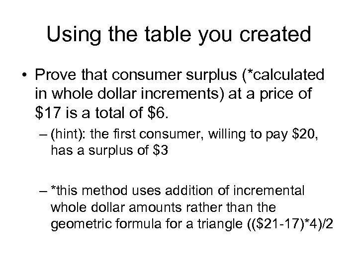 Using the table you created • Prove that consumer surplus (*calculated in whole dollar