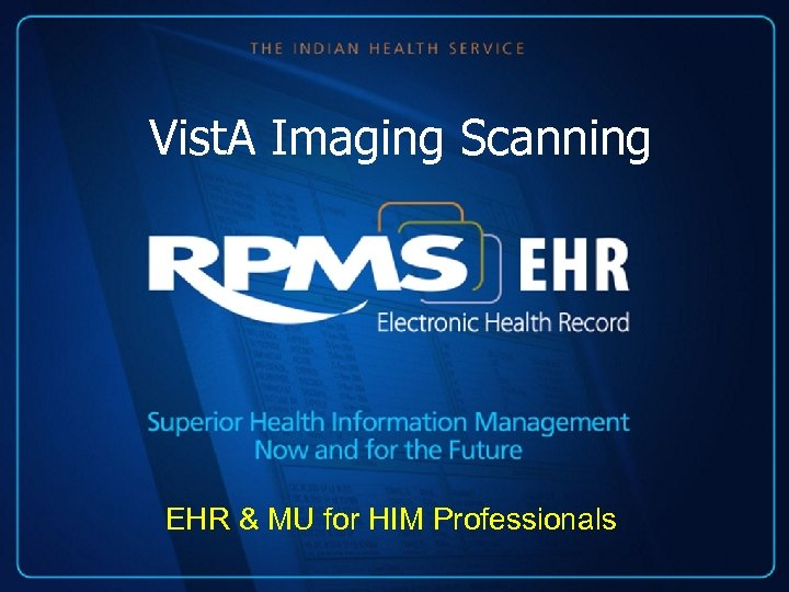 Vist. A Imaging Scanning EHR & MU for HIM Professionals