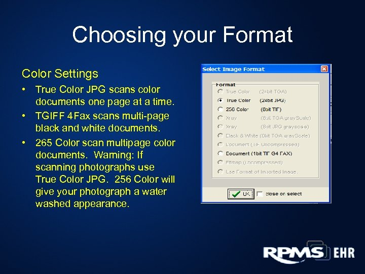 Choosing your Format Color Settings • True Color JPG scans color documents one page