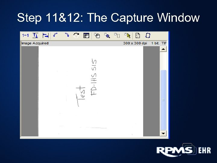 Step 11&12: The Capture Window