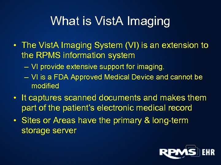 What is Vist. A Imaging • The Vist. A Imaging System (VI) is an