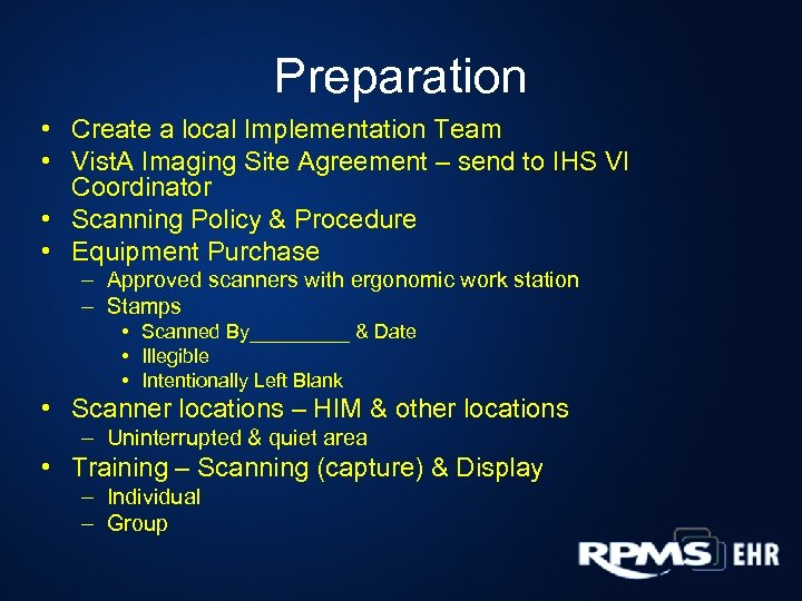 Preparation • Create a local Implementation Team • Vist. A Imaging Site Agreement –