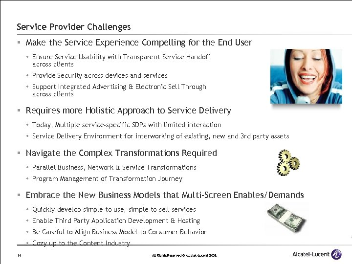 Service Provider Challenges § Make the Service Experience Compelling for the End User Ensure