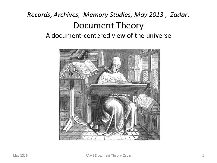Records, Archives, Memory Studies, May 2013 , Zadar. Document Theory A document-centered view of