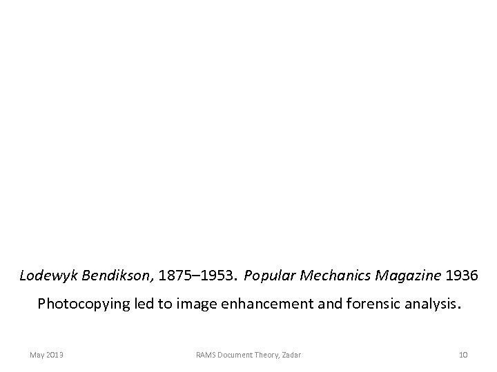 Lodewyk Bendikson, 1875– 1953. Popular Mechanics Magazine 1936 Photocopying led to image enhancement and