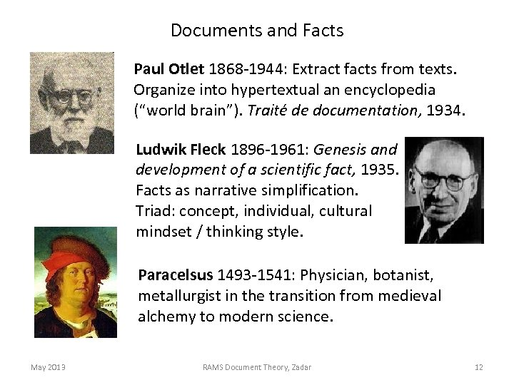 Documents and Facts Paul Otlet 1868 -1944: Extract facts from texts. Organize into hypertextual