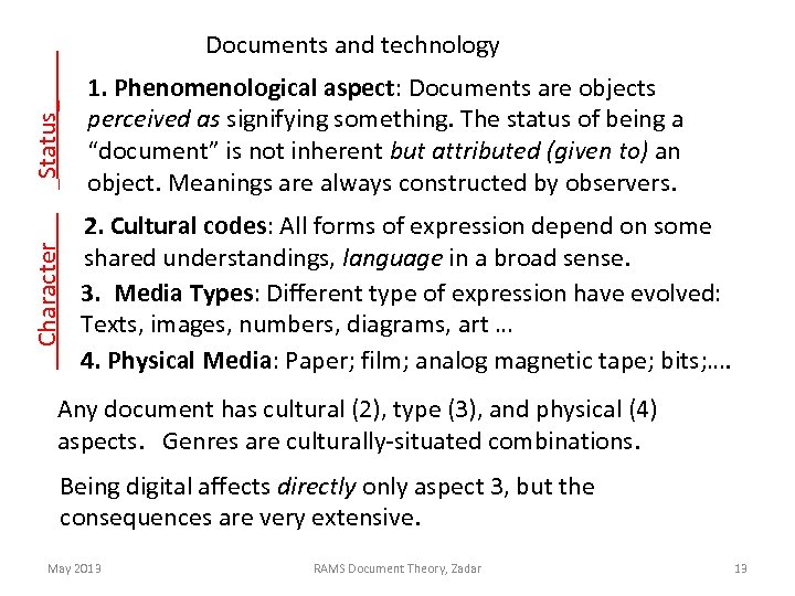 _Status_ 1. Phenomenological aspect: Documents are objects perceived as signifying something. The status of