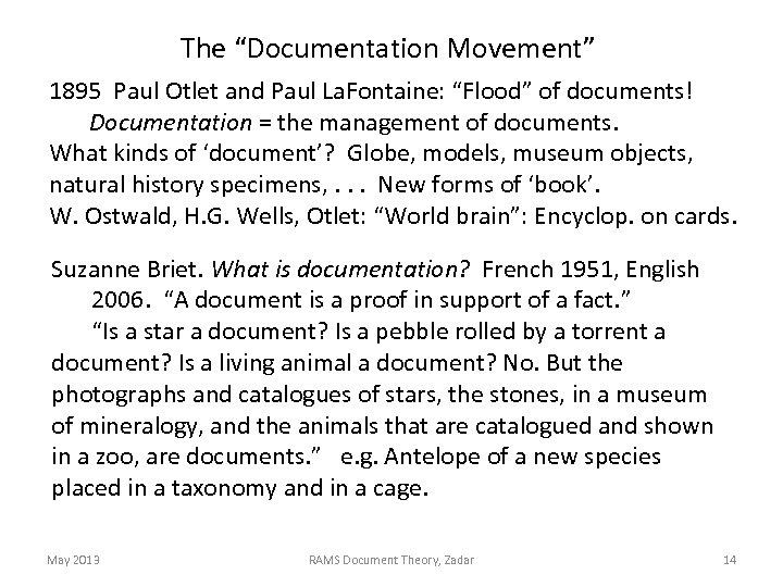 "The ""Documentation Movement"" 1895 Paul Otlet and Paul La. Fontaine: ""Flood"" of documents! Documentation"