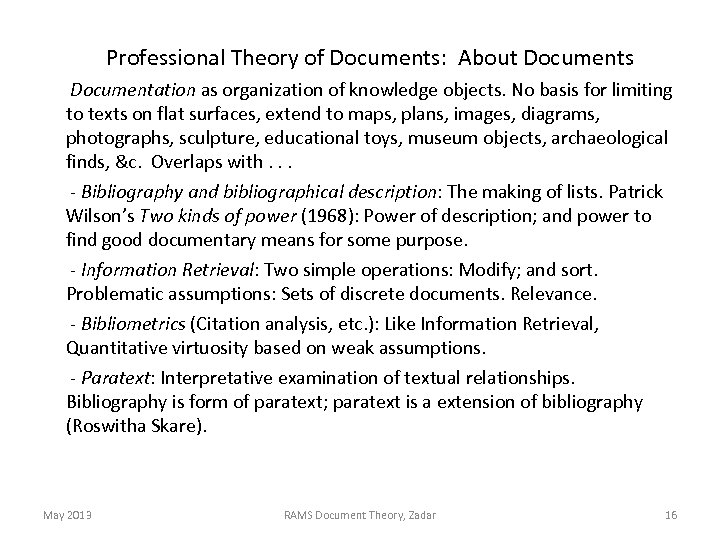 Professional Theory of Documents: About Documents Documentation as organization of knowledge objects. No basis