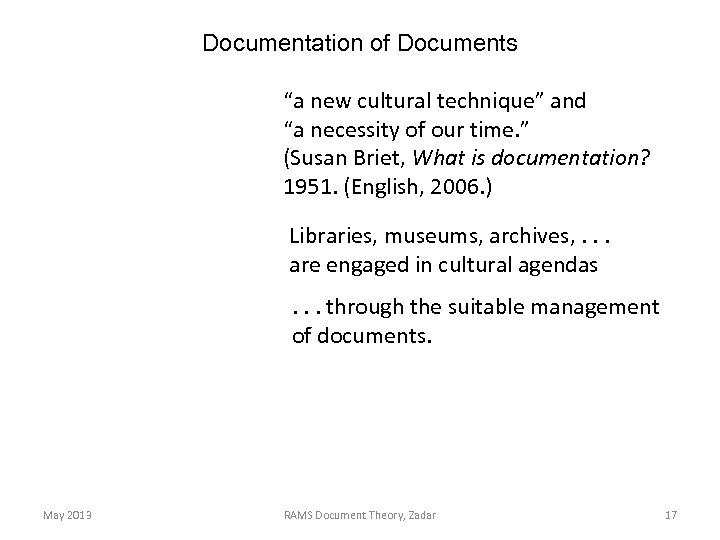 """Documentation of Documents """"a new cultural technique"""" and """"a necessity of our time. """""""
