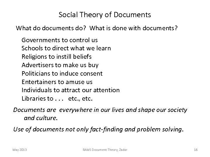 Social Theory of Documents What do documents do? What is done with documents? Governments